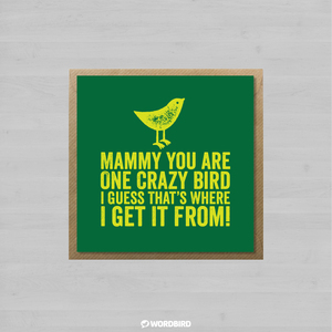 Mammy-You-Are-One-Crazy-Bird-I-Guess-Thats-Where-I-Get-It-From-Envelope