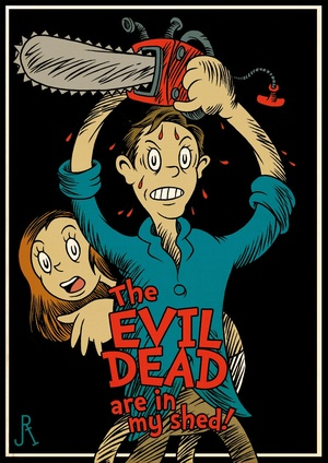 the_evil_dead_are_in_my_shed__by_drfaustusau-d60hnmz